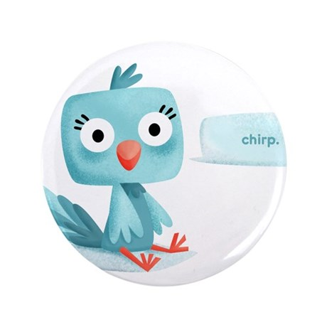 "Chirp! 3.5"" Button"