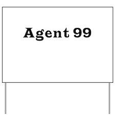 Agent 99 Yard Sign
