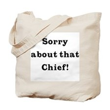 Sorry about that... Tote Bag