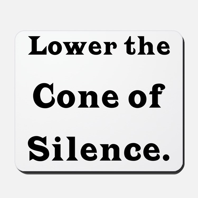 Cone of Silence Mousepad