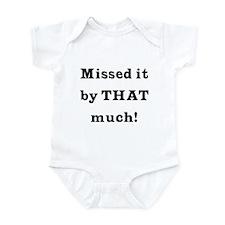 MIssed it by... Infant Bodysuit