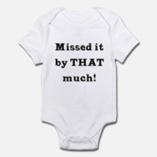 MIssed it by... Infant Bodysuit
