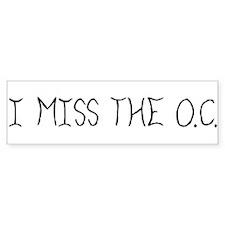 """""""I Miss The O.C."""" Bumper Bumper Sticker"""