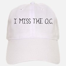 """I Miss The O.C."" Baseball Baseball Cap"