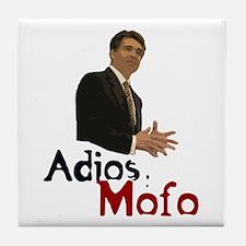 Rick Perry - Adios Mofo Tile Coaster