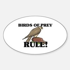 Birds Of Prey Rule! Oval Decal