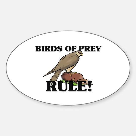 Birds Of Prey Rule! Oval Decal