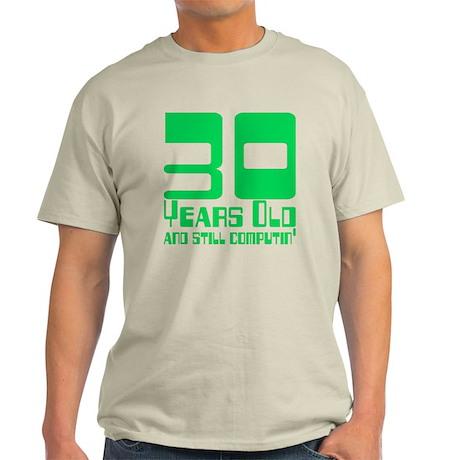 30 and Still Computin' Light T-Shirt