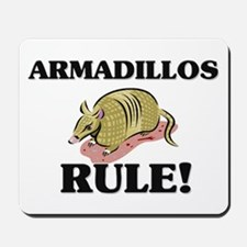 Armadillos Rule! Mousepad