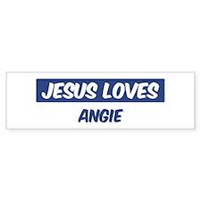 Jesus Loves Angie Bumper Bumper Sticker