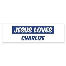 Jesus Loves Charlize Bumper Bumper Sticker