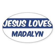 Jesus Loves Madalyn Oval Decal