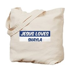 Jesus Loves Shayla Tote Bag
