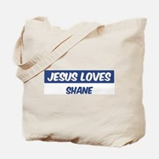 Jesus Loves Shane Tote Bag