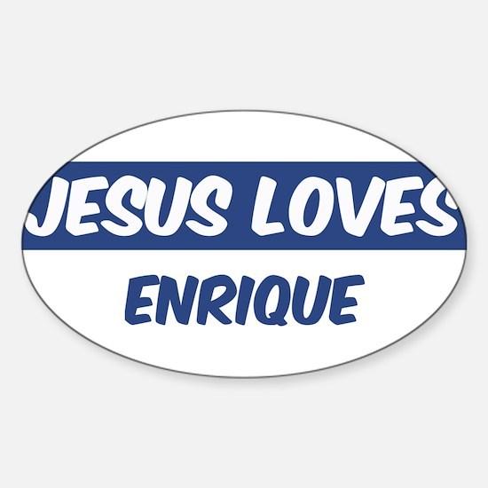 Jesus Loves Enrique Oval Bumper Stickers