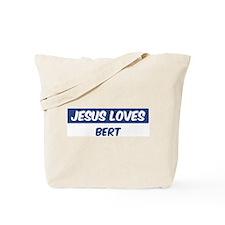 Jesus Loves Bert Tote Bag