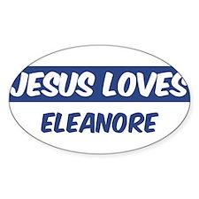 Jesus Loves Eleanore Oval Bumper Stickers