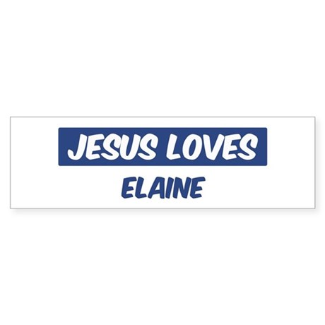 Jesus Loves Elaine Bumper Sticker