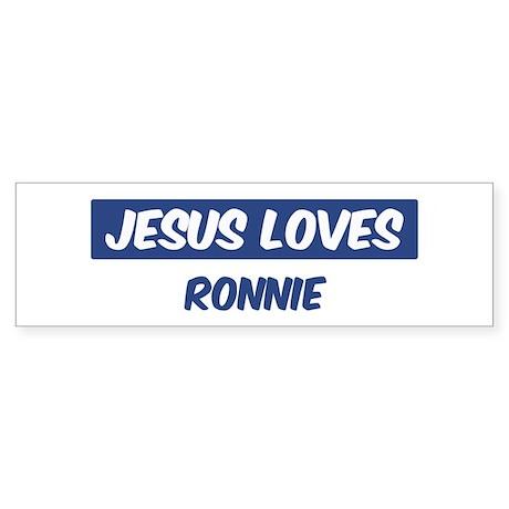 Jesus Loves Ronnie Bumper Sticker