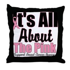 It's All About The Pink Throw Pillow