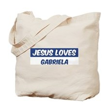 Jesus Loves Gabriela Tote Bag