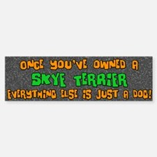 Just a Dog Skye Terrier Bumper Bumper Bumper Sticker