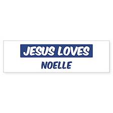 Jesus Loves Noelle Bumper Bumper Sticker