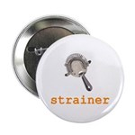 "Strainer 2.25"" Button"