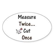 Measure Twice Oval Decal