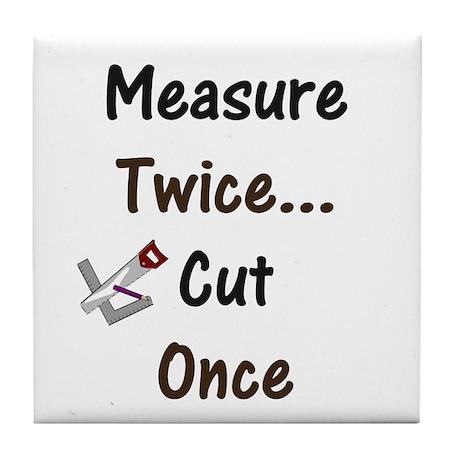 Measure Twice Tile Coaster