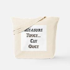 Measure Twice  Tote Bag