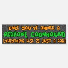 Just a Dog Redbone Coonhound Bumper Bumper Bumper Sticker