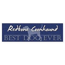 Best Dog Ever Redbone Coonhound Bumper Bumper Sticker