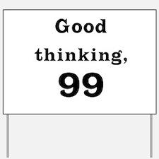 Good Thinking 99 Yard Sign