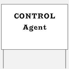 CONTROL Agent Yard Sign