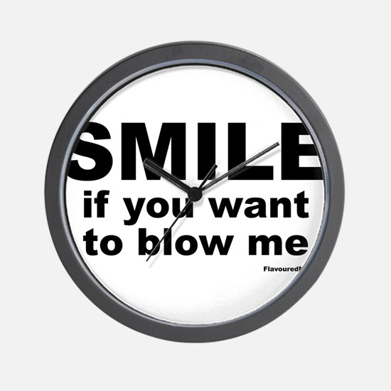 SMILE If you want to blow me Wall Clock