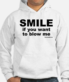 SMILE If you want to blow me Hoodie