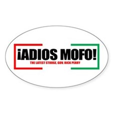 Gov. Rick Perry Adios MoFo Oval Decal