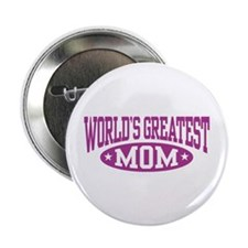 "World's Greatest Mom 2.25"" Button"