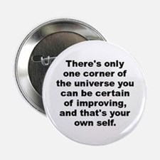 "Theres only one corner of the universe you can be. 2.25"" Button"