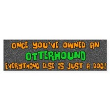 Just a Dog Otterhound Bumper Bumper Sticker