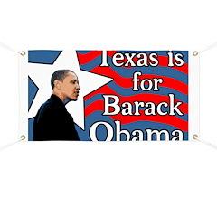 Texas is for Barack Obama 08 Banner