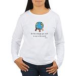 Be the Change Women's Long Sleeve T-Shirt