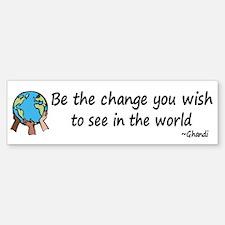 Be the Change Bumper Bumper Bumper Sticker