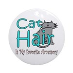 Cat Hair is My Favorite Acces Ornament (Round)