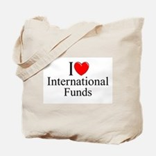 """I Love (Heart) International Funds"" Tote Bag"