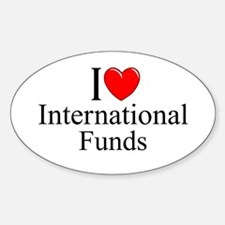 """I Love (Heart) International Funds"" Decal"