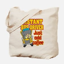 Instant Bus Driver Tote Bag