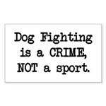Dog Fighting is a Crime Rectangle Sticker