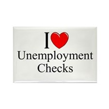 """I Love (Heart) Unemployment Checks"" Rectangle Mag"